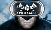 Batman Arkham VR sarà un'esperienza nuova ma in stile Arkham