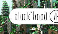 Block'hood VR ricostruisce il quartiere in realtà virtuale