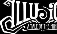 'Illusion: A Tale of the Mind' ora disponibile!