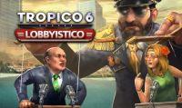 Tropico 6 - Disponibile il DLC Lobbystico