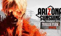In arrivo il Trailer Park del VR Zombie Shooter: Arizona Sunshine