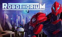 Goblinz Studio annuncia che Robothorium sarà testabile durante la Gamescom