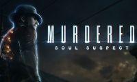 Murdered: Soul Suspect - Trailer di lancio