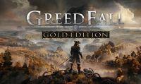 GreedFall Gold Edition è ora disponibile