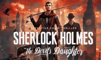 Sherlock Holmes: The Devil's Daughter si mostra in un nuovo gameplay