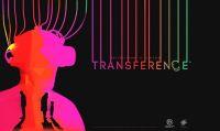 Transference ora disponibile in versione VR e non VR