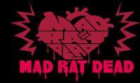 Mad Rat Dead è disponibile ora