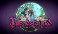 Bloodstained: Ritual of the Night è ora disponibile - Informazioni e trailer di lancio