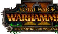 The Prophet & The Warlock, il nuovo DLC di Total War: Warhammer II, in arrivo il 17 aprile