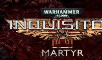 Warhammer 40K: Inquisitor - Martyr si mostra con un nuovo trailer
