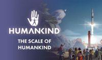 Humankind - Pubblicato il nuovo video The Scale of Humankind