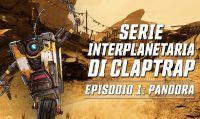 Borderlands 3 - Claptrap presenta il primo documentario su Pandora