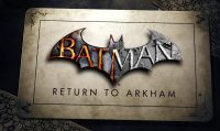 Svelata la data di lancio di Batman: Return to Arkham
