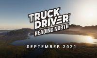 """La nuova mappa DLC """"Heading North"""" sta arrivando in Truck Driver"""