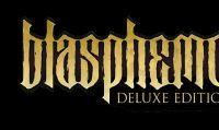 Blasphemous Deluxe Edition in arrivo in edizione fisica il 29 giugno