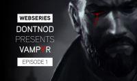 Vampyr - Il primo video di una serie YouTube è dedicato ai ''mostri''