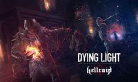 Dying Light  - Il DLC Hellraid si espande con nuovi contenuti