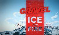 Gravel presenta il nuovo DLC Ice and Fire e svela tutti i contenuti del piano digitale